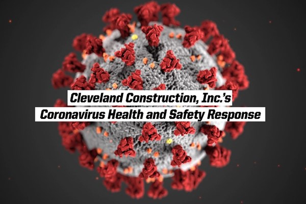 Cleveland Construction, Inc.'s Coronavirus Health and Safety Response